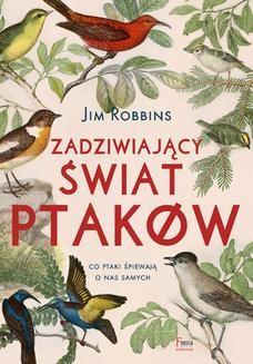Chomikuj, ebook online Zadziwiający świat ptaków. Jim Robbins