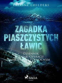 Chomikuj, ebook online Zagadka piaszczystych ławic: Dziennik tajnej operacji na Morzu Północnym. Erskine Childers