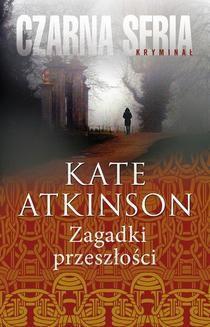 Chomikuj, ebook online Zagadki przeszłości. Kate Atkinson