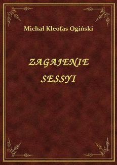 Chomikuj, ebook online Zagajenie Sessyi. Michał Kleofas Ogiński