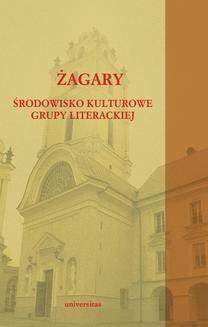 Chomikuj, pobierz ebook online Żagary. Środowisko kulturowe grupy literackiej. Tadeusz Bujnicki