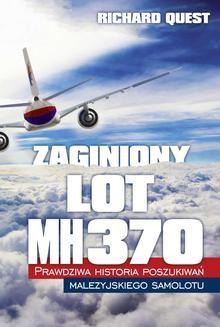 Chomikuj, ebook online Zaginiony Lot MH370. Prawdziwa historia poszukiwań malezyjskiego samolotu. Richard Quest