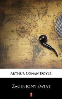 Chomikuj, ebook online Zaginiony świat. Arthur Conan Doyle