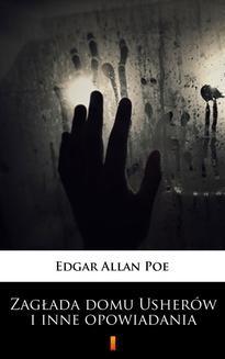 Chomikuj, pobierz ebook online Zagłada domu Usherów i inne opowiadania. Edgar Allan Poe