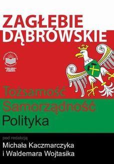 Chomikuj, ebook online Zagłębie Dąbrowskie. Tożsamość Samorządność Polityka. Michał Kaczmarczyk