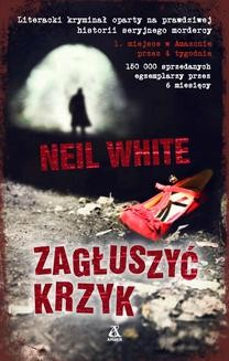 Chomikuj, ebook online Zagłuszyć krzyk. Neil White
