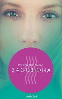 Chomikuj, ebook online Zagubiona. Paulina Machnicka