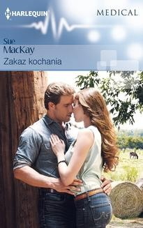 Chomikuj, ebook online Zakaz kochania. Sue MacKay