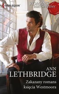 Chomikuj, pobierz ebook online Zakazany romans księcia Westmoora. Ann Lethbridge