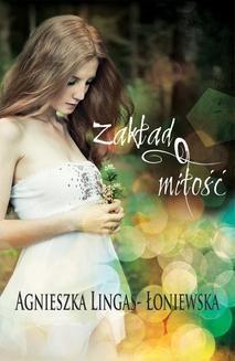 Chomikuj, ebook online Zakład o miłość. Agnieszka Lingas-Łoniewska