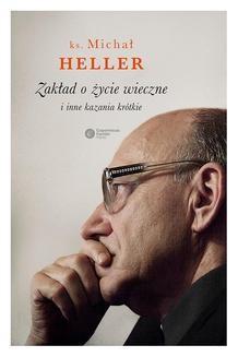 Chomikuj, ebook online Zakład o życie wieczne i inne kazania krótkie. Michał Heller