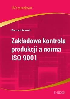 Chomikuj, ebook online Zakładowa kontrola produkcji a norma ISO 9001. Artur Preus