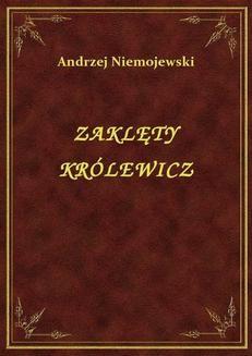 Chomikuj, ebook online Zaklęty Królewicz. Andrzej Niemojewski
