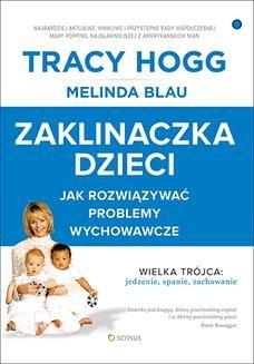 Chomikuj, ebook online Zaklinaczka dzieci. Jak rozwiązywać problemy wychowawcze. Tracy Hogg