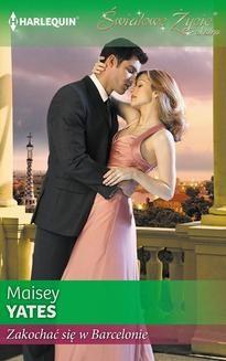 Chomikuj, ebook online Zakochać się w Barcelonie. Maisey Yates