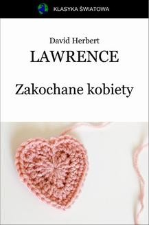 Chomikuj, pobierz ebook online Zakochane kobiety. David Herbert Lawrence