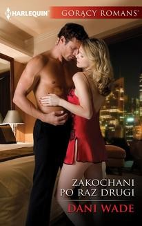 Chomikuj, ebook online Zakochani po raz drugi. Dani Wade