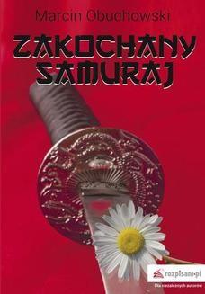 Chomikuj, ebook online Zakochany samuraj. Marcin Obuchowski