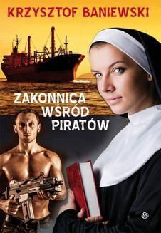 Chomikuj, ebook online Zakonnica wśród piratów. Krzysztof Baniewski