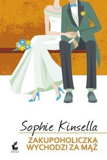 Chomikuj, ebook online Zakupoholiczka wychodzi za mąż. Sophie Kinsella
