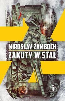 Chomikuj, ebook online Zakuty w stal. Miroslav Žamboch