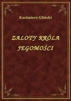 Chomikuj, ebook online Zaloty Króla Jegomości. Kazimierz Gliński
