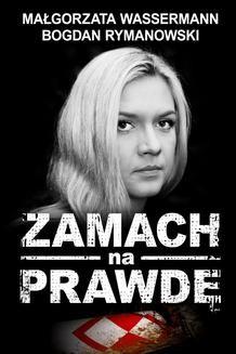 Chomikuj, ebook online Zamach na prawdę. Bogdan Rymanowski