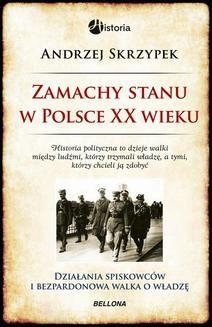 Chomikuj, ebook online Zamachy stanu w Polsce w XX wieku. Andrzej Skrzypek