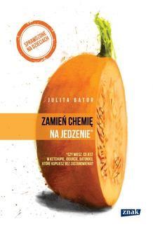 Chomikuj, ebook online Zamień chemię na jedzenie. Julita Bator