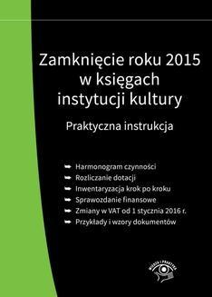 Chomikuj, ebook online Zamknięcie roku 2015 w księgach instytucji kultury. Praktyczna instrukcja. Praca zbiorowa