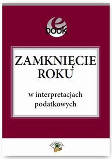 Chomikuj, ebook online Zamknięcie roku w interpretacjach podatkowych. Jakub Rychlik
