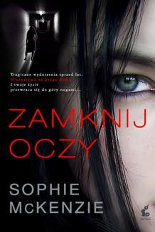 Chomikuj, ebook online Zamknij oczy. Sophie McKenzie