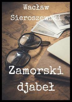 Chomikuj, ebook online Zamorski djabeł. Wacław Sieroszewski