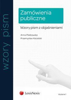 Chomikuj, pobierz ebook online Zamówienia publiczne. Wzory pism z objaśnieniami. Wydanie 1. Anna Płatkowska