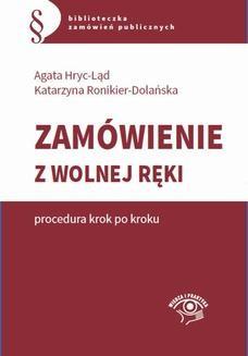 Chomikuj, ebook online Zamówienie z wolnej ręki – procedura krok po kroku. Agata Hryc-Ląd