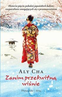 Chomikuj, pobierz ebook online Zanim przekwitną wisnie. Aly Cha