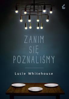 Chomikuj, ebook online Zanim się poznaliśmy. Lucie Whitehouse