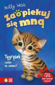 Chomikuj, ebook online Zaopiekuj się mną. Tygrysek czeka na pomoc!. Holly Webb