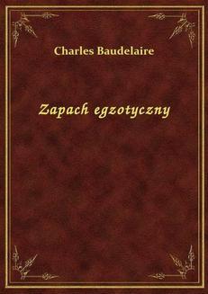 Chomikuj, ebook online Zapach egzotyczny. Charles Baudelaire