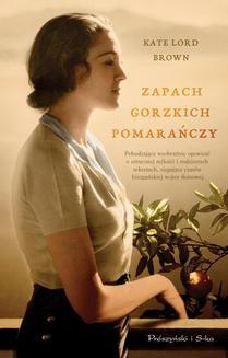 Chomikuj, pobierz ebook online Zapach gorzkich pomarańczy. Kate Brawn