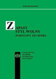 Chomikuj, pobierz ebook online Zapasy styl wolny. Podstawy techniki. Artur Kruszewski