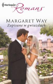 Chomikuj, ebook online Zapisane w gwiazdach. Margaret Way