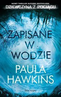 Chomikuj, pobierz ebook online Zapisane w wodzie. Paula Hawkins