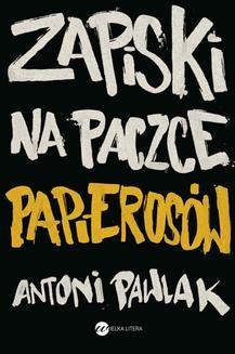 Chomikuj, ebook online Zapiski na paczce papierosów. Antoni Pawlak