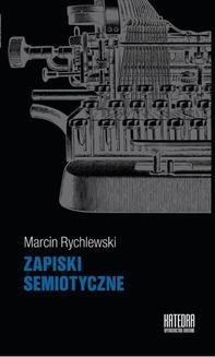 Chomikuj, ebook online Zapiski semiotyczne. Marcin Rychlewski