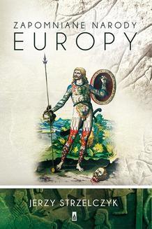 Chomikuj, ebook online Zapomniane narody Europy. Jerzy Strzelczyk