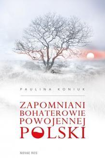 Ebook Zapomniani bohaterowie powojennej Polski pdf