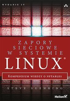 Chomikuj, ebook online Zapory sieciowe w systemie Linux. Kompendium wiedzy o nftables. Wydanie IV. Steve Suehring