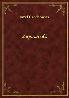 Chomikuj, ebook online Zapowiedź. Józef Czechowicz