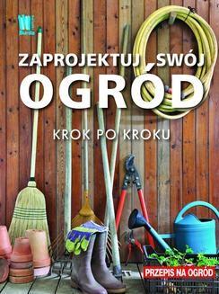 Chomikuj, ebook online Zaprojektuj swój ogród. Krok po kroku. Opracowanie zbiorowe